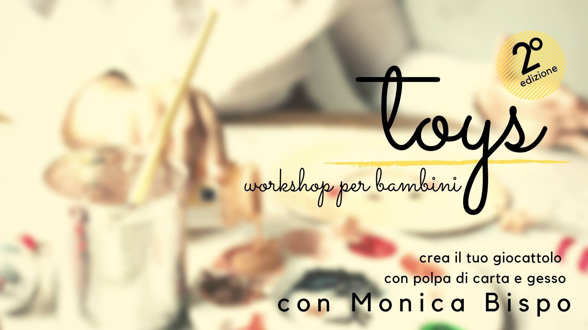 Toys – 24 Febbraio: workshop per bambini